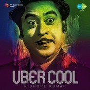 Uber Cool Kishore Kumar Songs