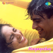 Alaipayuthey T Songs