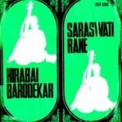 Hirabai Barodekar And Saraswati Rane (hindustani Classical) Songs