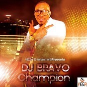 DJ Bravo Champion Songs