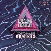 I Got To Have It Remixes Songs