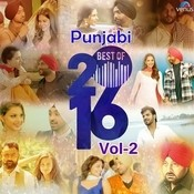 Punjabi Best Of 2016 - Vol 2 Songs