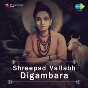 Shreepad Vallabh Digambara Songs