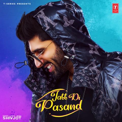 Jatt Di Pasand Mp3 Song Download Jatt Di Pasand Jatt Di Pasand ਜ ਟ ਦ ਪਸ ਦ Punjabi Song By Shivjot On Gaana Com