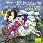 Stravinsky: The Fairy's Kiss; Faun and Shepherdess op. 2; Ode Elegiacal Chant in three parts for orchestra (1943) Songs