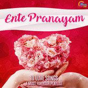 Ente Pranayam - 10 Love Songs - A Must For Your Playlist