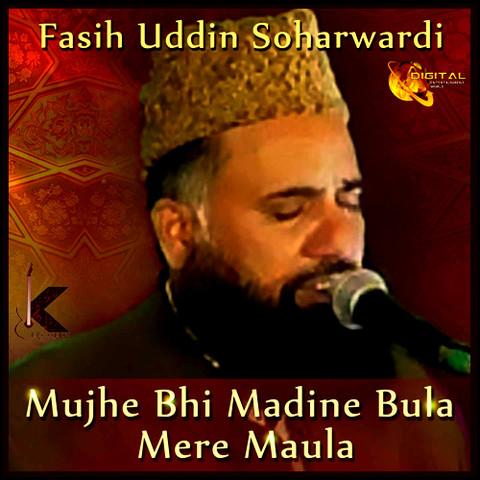 Mujhay bhi madine bula mere maula mp3 naat fassihuddin.