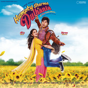 Humpty Sharma Ki Dulhania (Original Motion Picture Soundtrack) Songs
