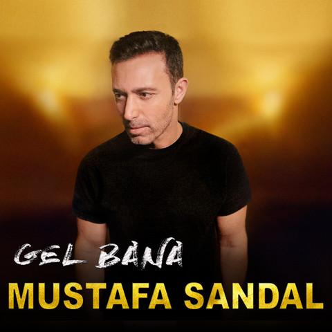 Gel Bana Mp3 Song Download Gel Bana Gel Bana Turkish Song By Mustafa Sandal On Gaana Com