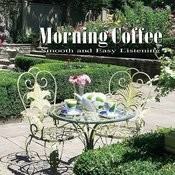 Morning Coffee - Smooth And Easy Listening Songs