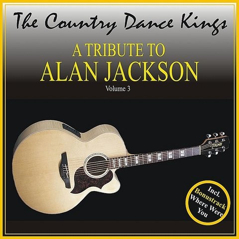 Little Bitty Mp3 Song Download A Tribute To Alan Jackson Volume 3 Little Bitty Song By Country Dance Kings On Gaana Com