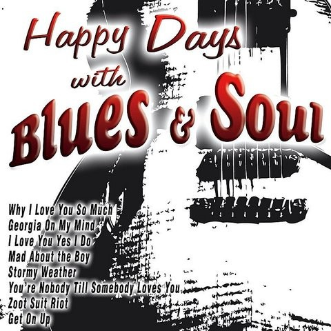 Why I Love You So Much Mp3 Song Download Happy Days With Blues Soul Why I Love You So Much Song By Barbara Jackson On Gaana Com