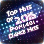 Top Hits of 2015 - Punjabi Dance Hits