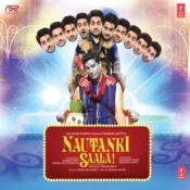 Nautanki Saala! Songs