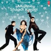 Mujhse Shaadi Karogi Songs