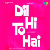 Dil Hi To Hai Songs