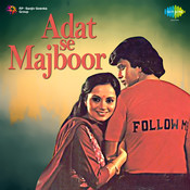 Adat Se Majboor Songs