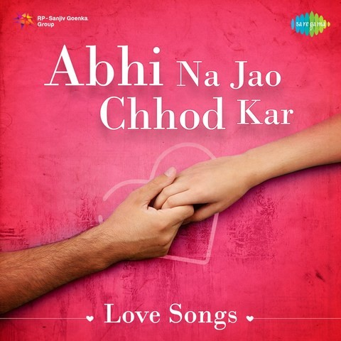 abhi na jao chhod kar mp3 download female