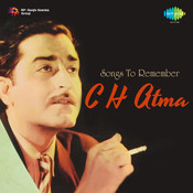 Song To Remember C H Atma Songs