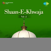 Shaan-e-khwaja Vol 2 Songs