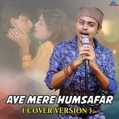 Aye Mere Humsafar Cover Version