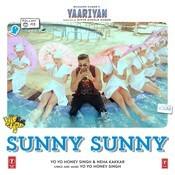 Sunny Sunny-Yaariyan Songs