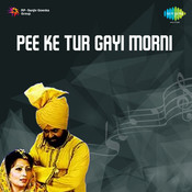Pee Ke Tur Gayi Morni Songs