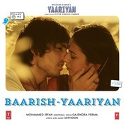 Baarish - Yaariyan Song