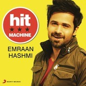 Emraan Hashmi: Hit Machine Songs
