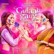 Gulaab Gang Songs