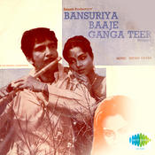 Bansuriya Baje Ganga Teere Songs