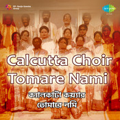 Calcutta Choir - Tomare Nami