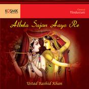 Albela Sajan Aayo By Ustad Rashid Khan - YouTube