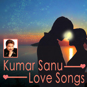 Kumar Sanu- Love Songs Songs