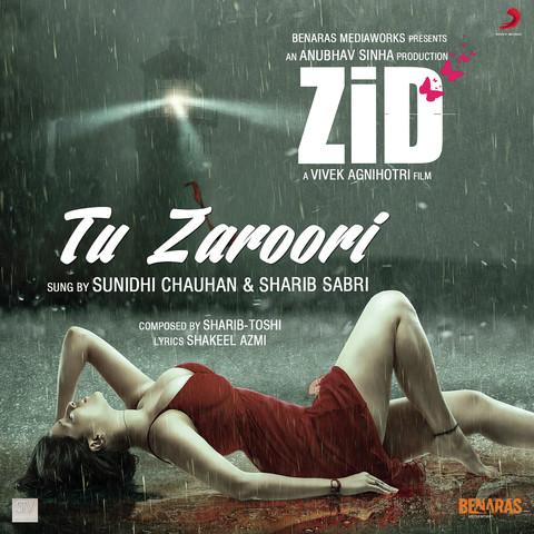 Tu zaroori (from 'zid') mp3 song download tu zaroori (from 'zid.
