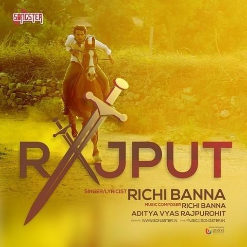 Rajput MP3 Song Download- Rajput Rajput Song by Richi Banna on Gaana com