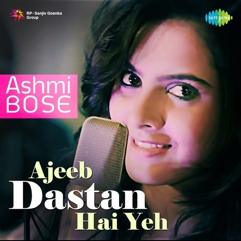 ajeeb dastan hai yeh song download free mp3