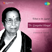 Tribute To The Legend Dr Gangubai Hangal Cd 1 Songs