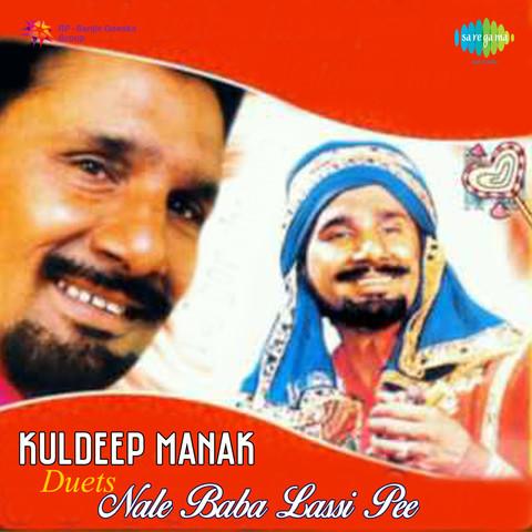 Nale Baba Lassi Pee Duets Of Kuldeep Manak Songs