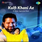 Kulfi Khani Ae - K Deep And Jagmohan Kaur