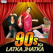 90s Ka-Latka Jhatka Songs