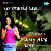 Nachiketar Ebar Safar Songs