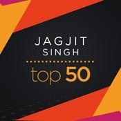 Jagjit Singh Top 50