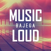 Music Bajega Loud