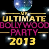 My ultimate bollywood party 2013