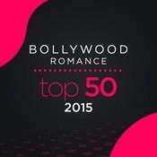 Bollywood Romance Top 50-2015