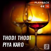 Thodi Thodi Piya Karo