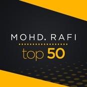 Mohd Rafi Top 50