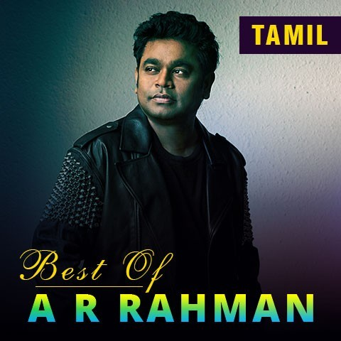 All the Songs by A. R. Rahman - ( Songs) - - Download Tamil Songs