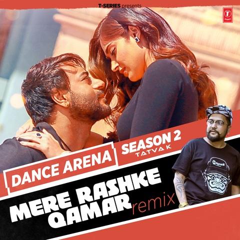 Mere Rashke Qamar Remix Mp3 Song Download Dance Arena Season 2 Mere